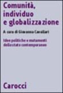 Writersfactory.it Comunità, individuo e globalizzazione. Idee politiche e mutamenti dello Stato contemporaneo Image