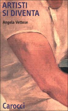 Artisti si diventa - Angela Vettese - copertina