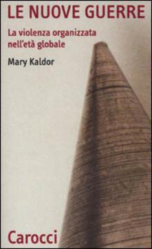 Le nuove guerre. La violenza organizzata nell'età globale - Mary Kaldor - copertina