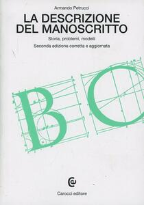 La descrizione del manoscritto. Storia, problemi, modelli