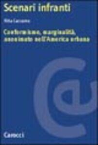 Libro Scenari infranti. Conformismo, marginalità, anonimato nell'America urbana Rita Caccamo