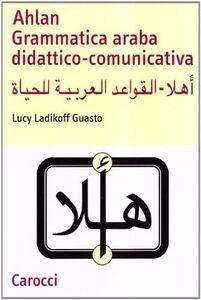 Libro Ahlan. Grammatica araba didattico-comunicativa Lucy Ladikoff Guasto