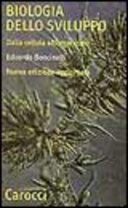 Foto Cover di Biologia dello sviluppo. Dalla cellula all'organismo, Libro di Edoardo Boncinelli, edito da Carocci