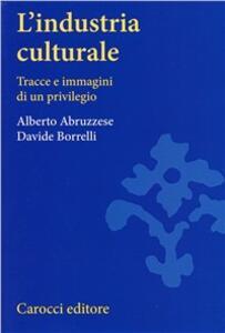 L' industria culturale. Tracce e immagini di un privilegio