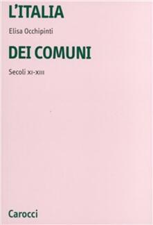 Voluntariadobaleares2014.es L' Italia dei comuni. Secoli XI-XIII Image