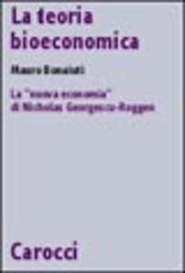 La teoria bioeconomica. La «nuova economia» di Nicholas Georgescu-Roegen