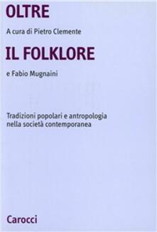 Criticalwinenotav.it Oltre il folklore. Tradizioni popolari e antropologia nella società contemporanea Image