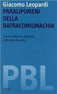 Libro Giacomo Leopardi. Paralipomeni della batracomiomachia