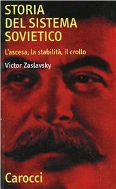 Storia del sistema sovietico. L'ascesa, la stabilità, il crollo
