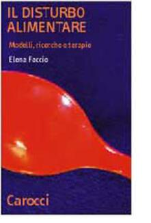 Il disturbo alimentare. Modelli, ricerche e terapie.pdf