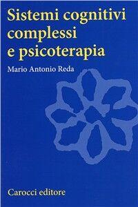 Foto Cover di Sistemi cognitivi complessi di psicoterapia, Libro di Mario A. Reda, edito da Carocci
