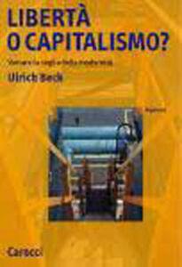 Libro Libertà o capitalismo? Varcare la soglia della modernità Ulrich Beck