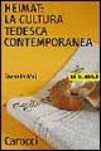Foto Cover di Heimat: la cultura tedesca contemporanea, Libro di Barnaba Maj, edito da Carocci