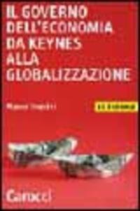 Il governo dell'economia da Keynes alla globalizzazione