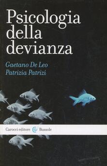 Psicologia della devianza - Gaetano De Leo,Patrizia Patrizi - copertina