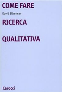 Libro Come fare ricerca qualitativa David Silverman