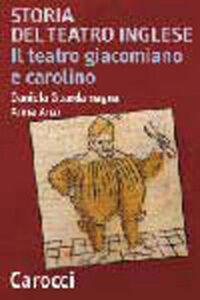 Libro Storia del teatro inglese. Il teatro giacomiano e carolino Daniela Guardamagna , Anna Cavallone Anzi
