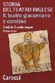 Storia del teatro inglese. Il teatro giacomiano e carolino
