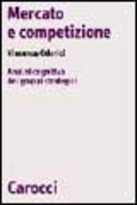 Libro Mercato e competizione. Analisi cognitiva dei gruppi strategici Vincenza Odorici