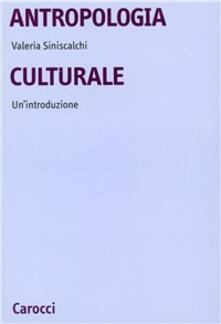 Antropologia culturale. Un'introduzione - Valeria Siniscalchi - copertina