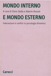 Mondo interno e mondo esterno. Intersezioni e confini in psicologia dinamica