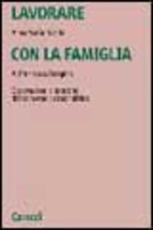 Lavorare con la famiglia. Osservazioni e tecniche di intervento psicoanalitico.pdf