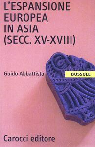 L' espansione europea in Asia (secc. XV-XVIII)