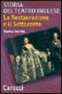 Libro Storia del teatro inglese. La Restaurazione e il Settecento Marisa Sestito