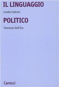 Libro Il linguaggio politico Lorella Cedroni , Tommaso Dell'Era