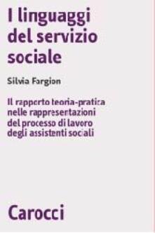 Daddyswing.es I linguaggi del servizio sociale. Il rapporto teoria-pratica nelle rappresentazioni del processo di lavoro degli assistenti sociali Image