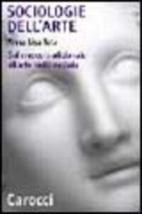 Foto Cover di Sociologie dell'arte. Dal museo tradizionale all'arte multimediale, Libro di A. Lisa Tota, edito da Carocci