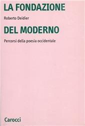 La fondazione del moderno. Percorsi della poesia occidentale
