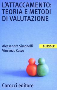 Libro L' attaccamento: teoria e metodi di valutazione Alessandra Simonelli , Vincenzo Calvo