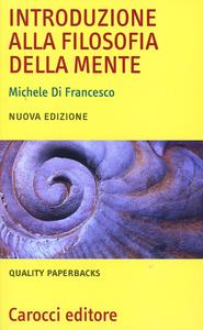 Libro Introduzione alla filosofia della mente Michele Di Francesco