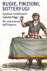 Libro Bugie, finzioni, sotterfugi. Per una scienza dell'inganno Cristiano Castelfranchi , Isabella Poggi