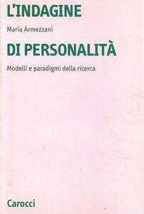 Libro L' indagine di personalità. Modelli e paradigmi della ricerca Maria Armezzani