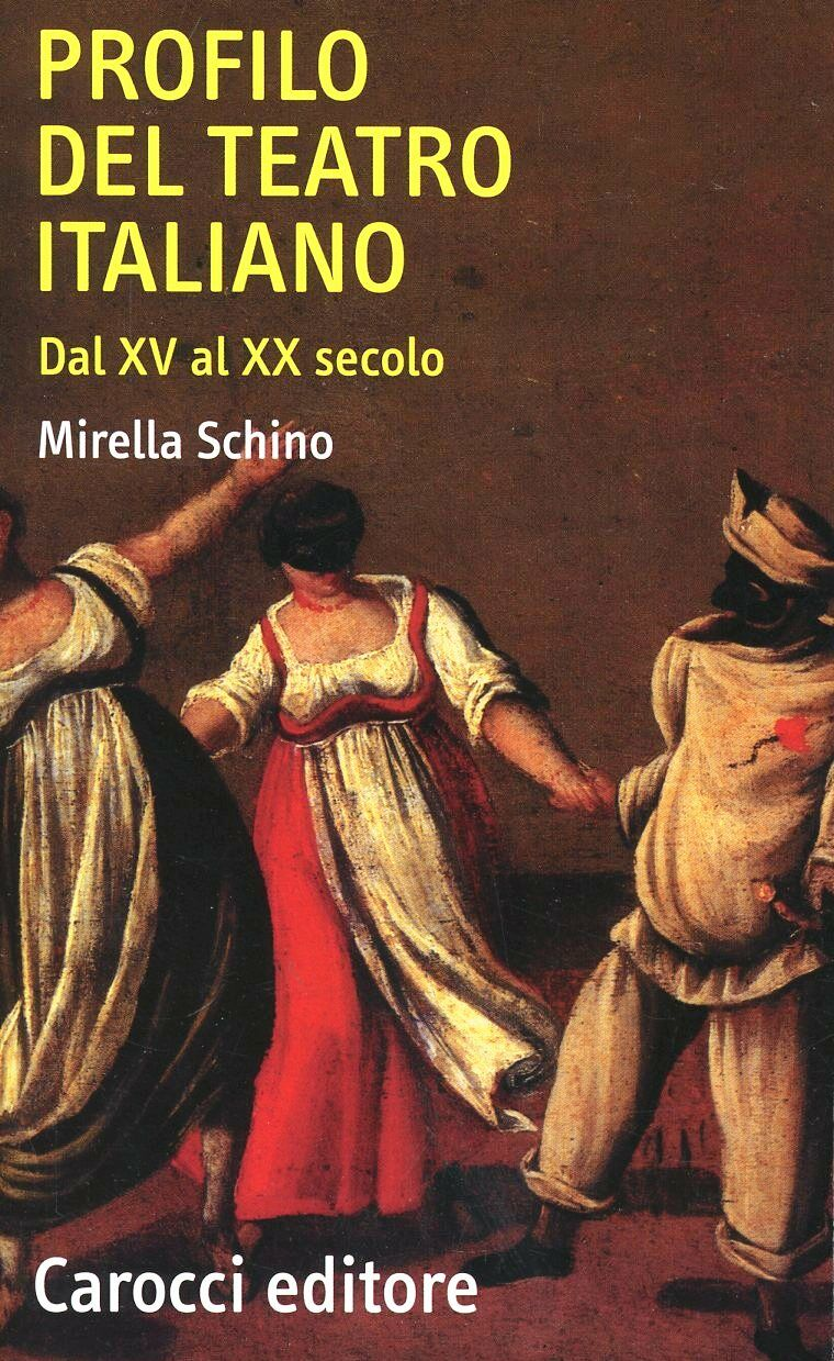 Profilo del teatro italiano dal XV al XX secolo