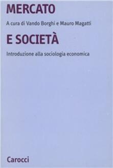 Listadelpopolo.it Mercato e società. Introduzione alla sociologia economica Image