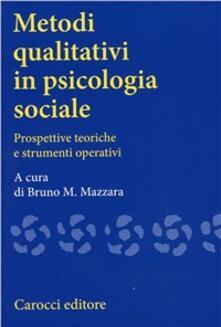Filippodegasperi.it Metodi qualitativi in psicologia sociale. Prospettive teoriche e strumenti operativi Image