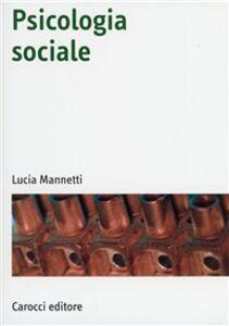 Libro Psicologia sociale Lucia Mannetti