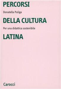 Libro Percorsi della cultura latina. Per una didattica sostenibile Donatella Puliga