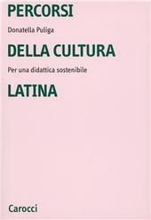 Percorsi della cultura latina. Per una didattica sostenibile