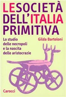 Daddyswing.es Le società dell'Italia primitiva. Lo studio delle necropoli e la nascita delle aristocrazie Image