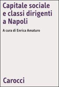 Libro Capitale sociale e classi dirigenti a Napoli