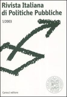 Listadelpopolo.it Rivista italiana di politiche pubbliche (2003). Vol. 1 Image