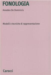 Foto Cover di Fonologia. Modelli e tecniche di rappresentazione, Libro di Amedeo De Dominicis, edito da Carocci