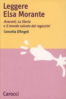 Tegliowinterrun.it Leggere Elsa Morante. Arcoeli, la storia e il mondo salvato dai ragazzini Image