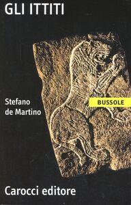 Foto Cover di Gli ittiti, Libro di Stefano De Martino, edito da Carocci