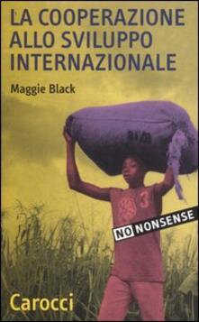 La cooperazione allo sviluppo internazionale - Maggie Black - copertina