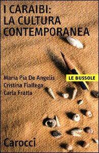 Libro I Caraibi: la cultura contemporanea M. Pia De Angelis , Cristina Fiallega , Carla Fratta